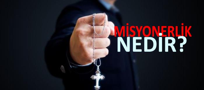 Misyonerlik Nedir Kisaca Huzur Dini